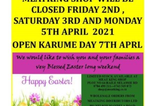 MEATKING SHOP  WILL BE CLOSED FRIDAY 2ND ,SATURDAY 3RD AND MONDAY 5TH APRIL  2021 AND OPEN KARUME DAY 7TH APRIL